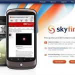 Skyfire un autre navigateur alternatif pour Android
